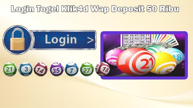 Login Togel Klik4d Wap Deposit 50 Ribu