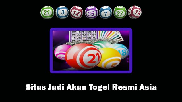 Situs Judi Akun Togel Resmi Asia